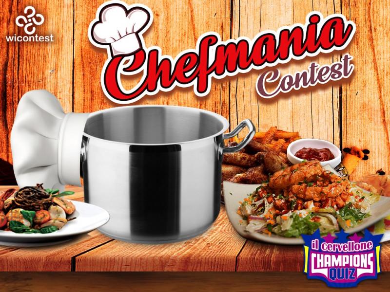 Chef Mania Contest: la sfida sulla cucina italiana | Wicontest