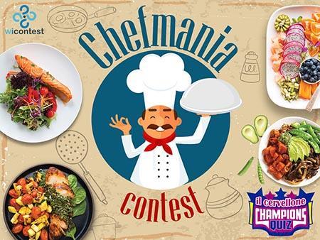 Chef Mania Contest: dall\'1 al 9 aprile 2019 | Wicontest